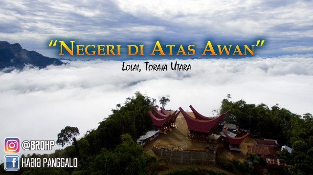 Nikmati Destinasi Wisata Baru Toraja, Negeri Atas Awan